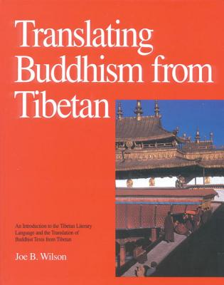 Translating Buddhism from Tibetan, Wilson, Joe Bransford
