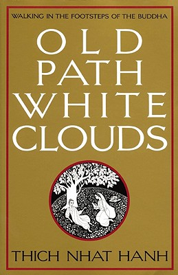 Image for Old Path White Clouds: Walking in the Footsteps of the Buddha