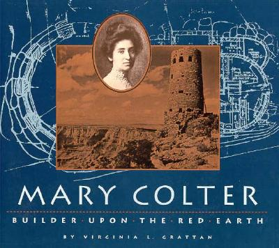 Image for Mary Colter: Builder Upon the Red Earth