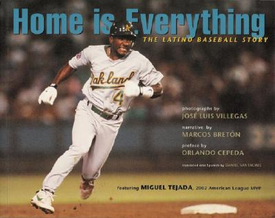 Image for Home Is Everything: The Latino Baseball Story: From the Barrio to the Major Leagues