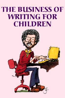 Image for The Business Of Writing For Children: An Award-Win