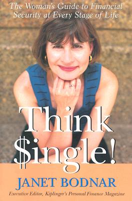 Image for Think Single: The Woman's Guide to Financial Security at Every Stage of Life