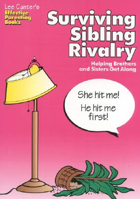 Image for Surviving Sibling Rivalry: Helping Brothers and Sisters Get Along (Effective Parenting Books)