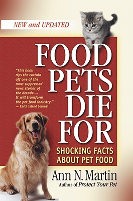 Image for Food Pets Die For  Shocking Facts About Pet Food, Second Edition