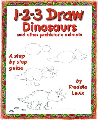 Image for 1-2-3 Draw Dinosaurs and Other Prehistoric Animals