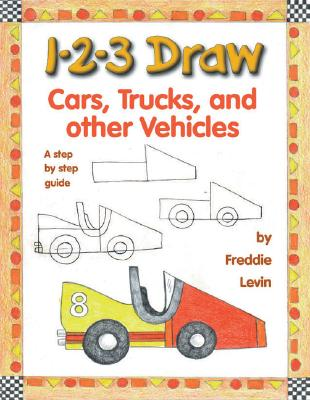 Image for 1-2-3 Draw Cars, Trucks and Other Vehicles