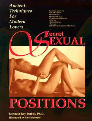 Image for Secret Sexual Positions: Ancient Techniques for Modern Lovers