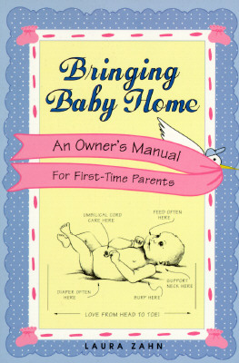 Image for Bringing Baby Home: A New Owners Manual for First Time Parents
