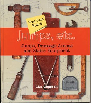 Image for Jumps, Etc  Jumps, Dressage Arenas and Stable Equipment You Can Build