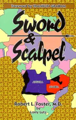 Image for Sword and Scalpel: A Surgeons Story of Faith and Courage