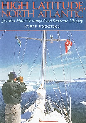 Image for High Latitude, North Atlantic : 30,000 Miles Through Cold Seas and History