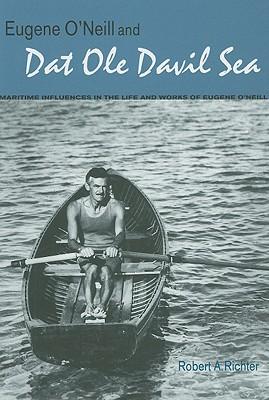 Eugene O'Neill and Dat Ole Davil Sea, Richter, Robert A.