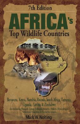 Image for Africa's Top Wildlife Countries: Botswana, Kenya, Namibia, Rwanda, South Africa, Tanzania, Uganda, Zambia & Zimbabwe