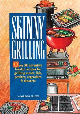 Skinny Grilling, Grunes, Barbara