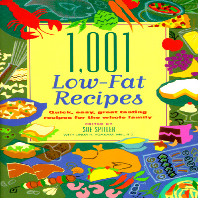 Image for 1,001 Low-Fat Recipes : Quick, Easy, Great-Tasting Recipes for the Whole Family