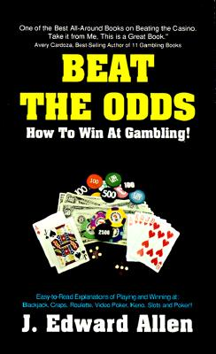 Image for Beat the Odds: How to Win at Gambling!