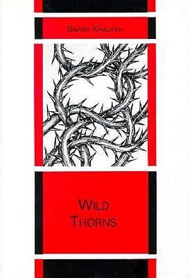Wild Thorns  (English and Arabic Edition), Sahar Khalifeh