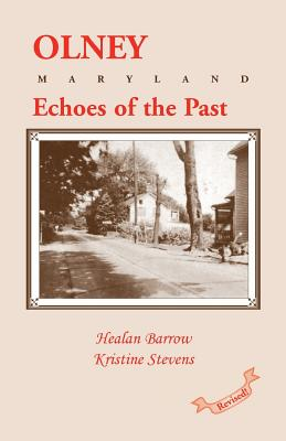 Olney: Echoes of the Past, Barrow, Healan