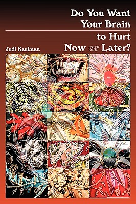 Do You Want Your Brain to Hurt Now or Later?, Kaufman, Judi