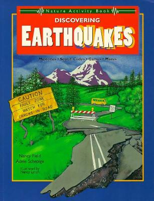 Discovering Earthquakes (Discovery Library), Nancy Field, Adele Schepige