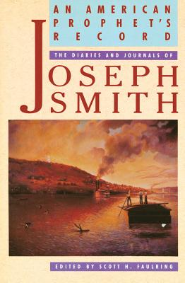 An American Prophet's Record: The Diaries and     Journals of Joseph Smith (2nd ed), JOSEPH SMITH JR.