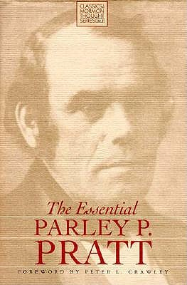 The Essential Parley P. Pratt (Classics in Mormon Thought Series), Parley P. Pratt