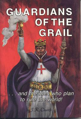 Image for Guardians of the Grail: And the Men Who Plan to Rule the World