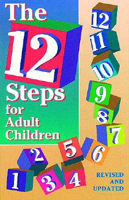 The 12 steps for adult children: Of alcoholics and other dysfunctional families, Friends in Recovery