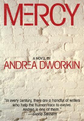 Mercy: A Novel, Dworkin, Andrea