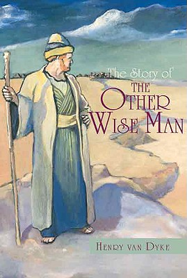 Story of the Other Wise Man, HENRY VAN DYKE