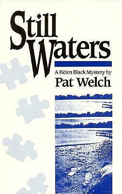 Still Waters  A Helen Black Mystery, Welch, Pat