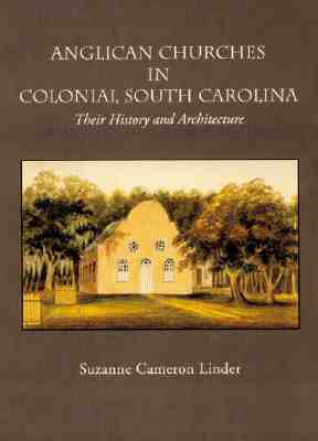 Image for Anglican Churches in Colonial South Carolina (First Edition)