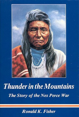 Image for Thunder in the Mountains: The Story of the Nez Perce War