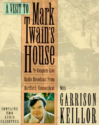 Image for A Visit to Mark Twain's House: The Complete Live Radio Broadcast From Hartford Connecticut