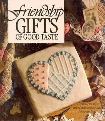 Image for Friendship Gifts of Good Taste
