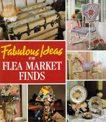 Fabulous Ideas for Flea Market Finds (Memories in the Making Series), Leisure Arts, Oxmoor House