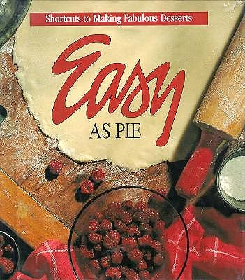 Image for Easy As Pie: Shortcuts to Making Fabulous Desserts (Memories in the Making Series)