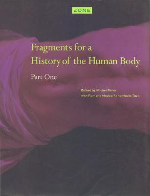 Image for Zone 3: Fragments for a History of the Human Body, Part 1