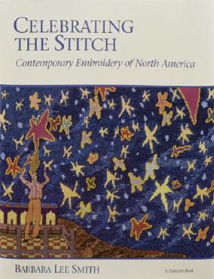 Image for Celebrating the Stitch: Contemporary Embroidery of North America