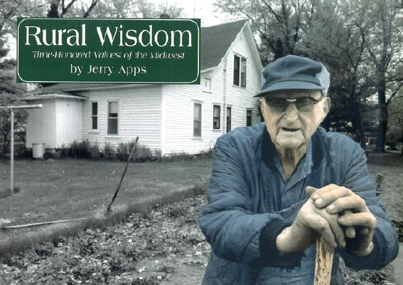 Image for Rural Wisdom: Time-Honored Values of the Midwest