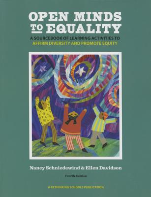 Image for Open Minds to Equality: A Sourcebook of Learning Activities to Affirm Diversity and Promote Equity