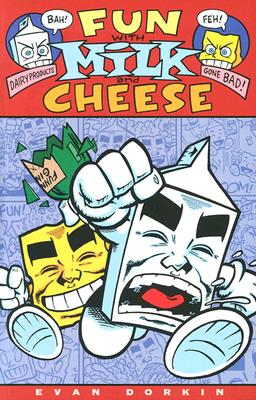 Fun with Milk and Cheese, Dorkin, Evan
