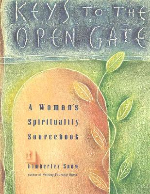 Image for Keys to the Open Gate: A Woman's Spirituality Sourcebook