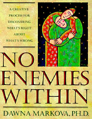 Image for No Enemies Within: A Creative Process for Discovering What's Right About What's Wrong