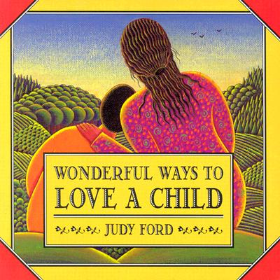 Image for Wonderful Ways to Love a Child