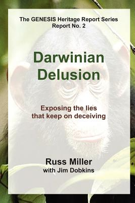 Darwinian Delusion, Russ Miller; Jim Dobkins