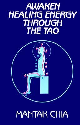 Image for Awaken Healing Energy Through Tao - The Taoist Secret of Circulating Internal Power