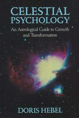 Image for Celestial Psychology: An Astrological Guide to Growth and Transformation