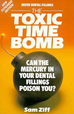 Image for Silver Dental Fillings: The Toxic Timebomb
