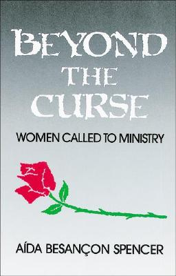 Image for Beyond the Curse: Women Called to Ministry